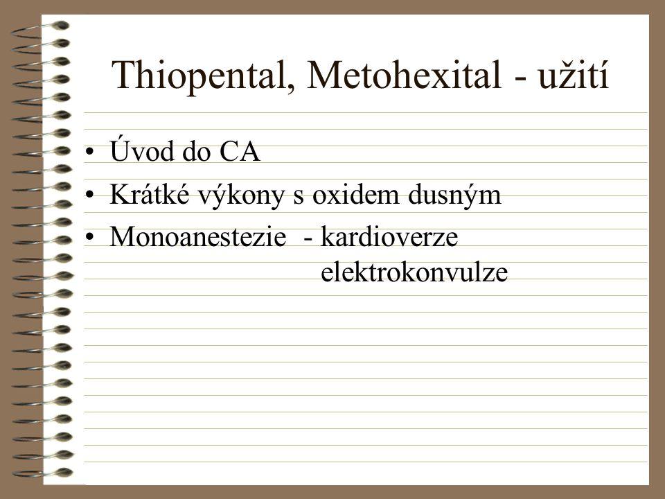 Thiopental, Metohexital - užití Úvod do CA Krátké výkony s oxidem dusným Monoanestezie - kardioverze elektrokonvulze