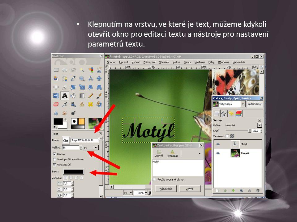 Klepnutím na vrstvu, ve které je text, můžeme kdykoli otevřít okno pro editaci textu a nástroje pro nastavení parametrů textu.