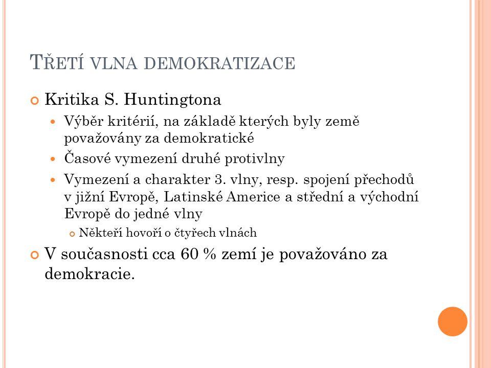 T ŘETÍ VLNA DEMOKRATIZACE Kritika S.