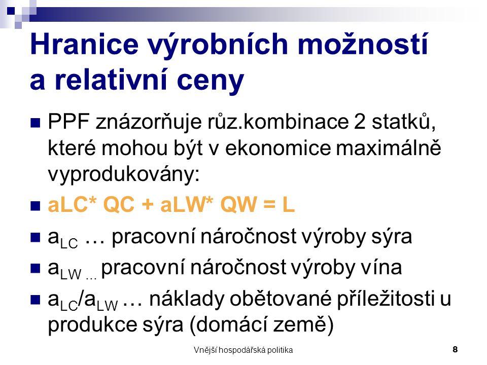 Vnější hospodářská politika19 Komparativní výhody ČR, SR