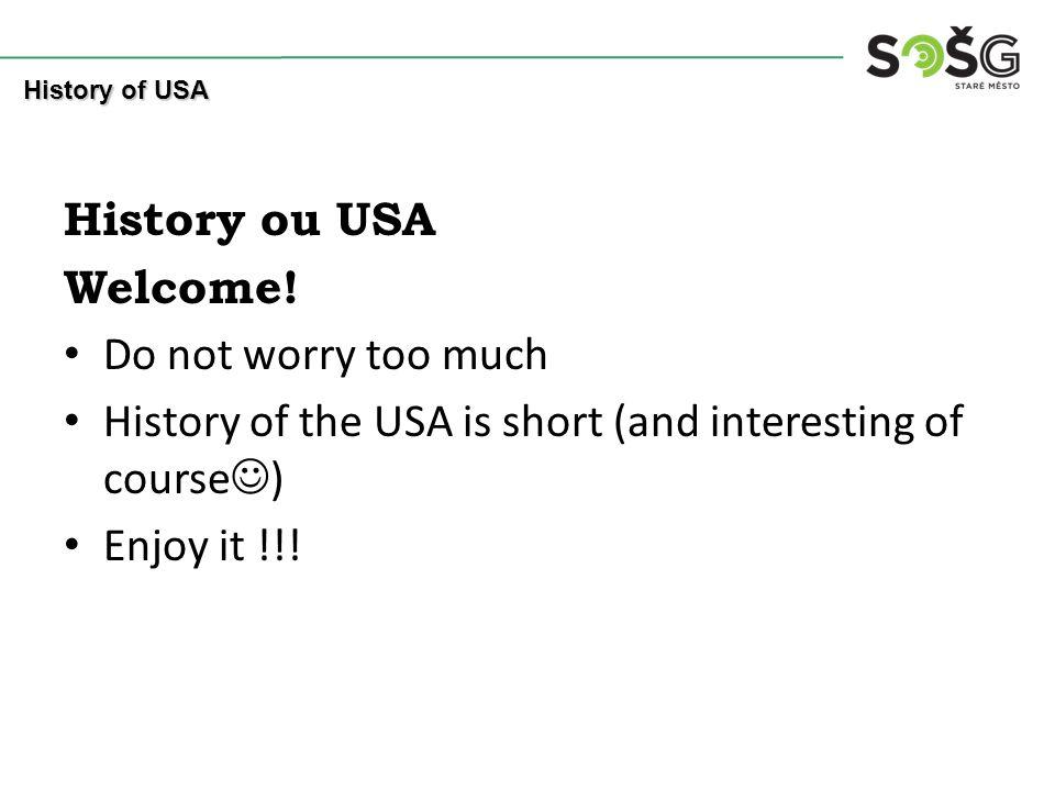 History ou USA Welcome.