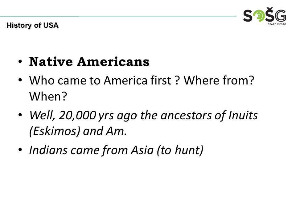 Native Americans Who came to America first . Where from.