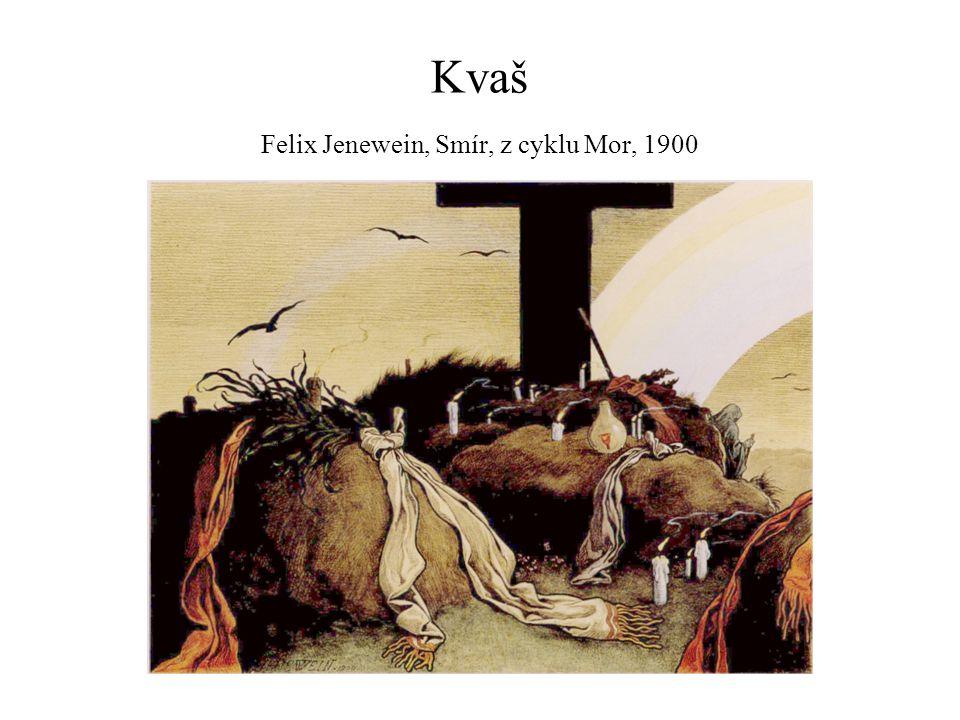 Kvaš Felix Jenewein, Smír, z cyklu Mor, 1900