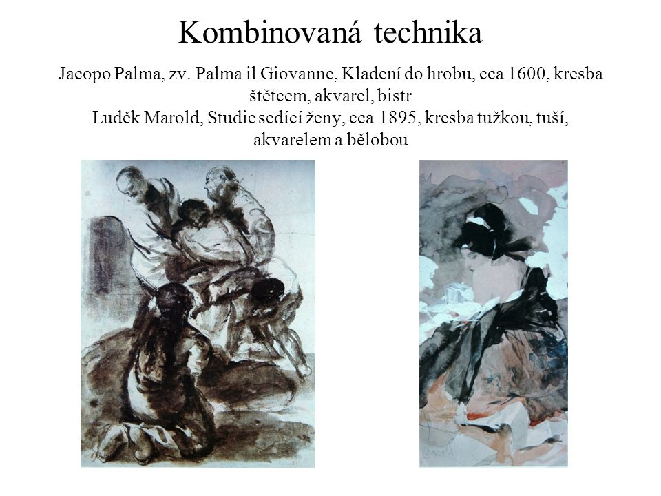Kombinovaná technika Jacopo Palma, zv. Palma il Giovanne, Kladení do hrobu, cca 1600, kresba štětcem, akvarel, bistr Luděk Marold, Studie sedící ženy,