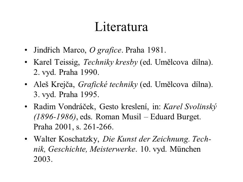 Literatura Jindřich Marco, O grafice. Praha 1981. Karel Teissig, Techniky kresby (ed. Umělcova dílna). 2. vyd. Praha 1990. Aleš Krejča, Grafické techn