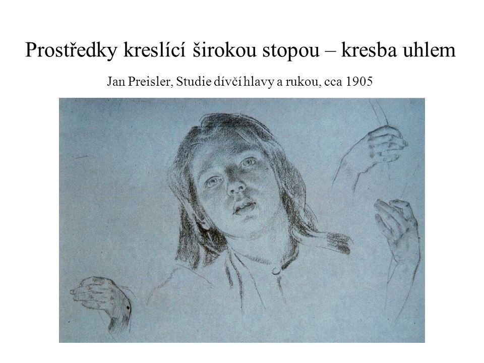 Prostředky kreslící širokou stopou – kresba uhlem Jan Preisler, Studie dívčí hlavy a rukou, cca 1905