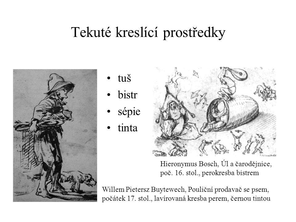 Tekuté kreslící prostředky tuš bistr sépie tinta Willem Pietersz Buytewech, Pouliční prodavač se psem, počátek 17. stol., lavírovaná kresba perem, čer