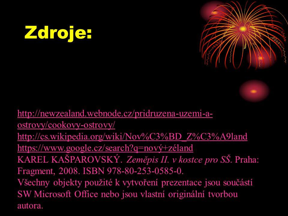 Zdroje: http://newzealand.webnode.cz/pridruzena-uzemi-a- ostrovy/cookovy-ostrovy/ http://cs.wikipedia.org/wiki/Nov%C3%BD_Z%C3%A9land https://www.googl