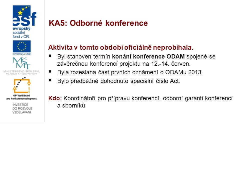 KA5: Odborné konference Aktivita v tomto období oficiálně neprobíhala.  Byl stanoven termín konání konference ODAM spojené se závěrečnou konferencí p