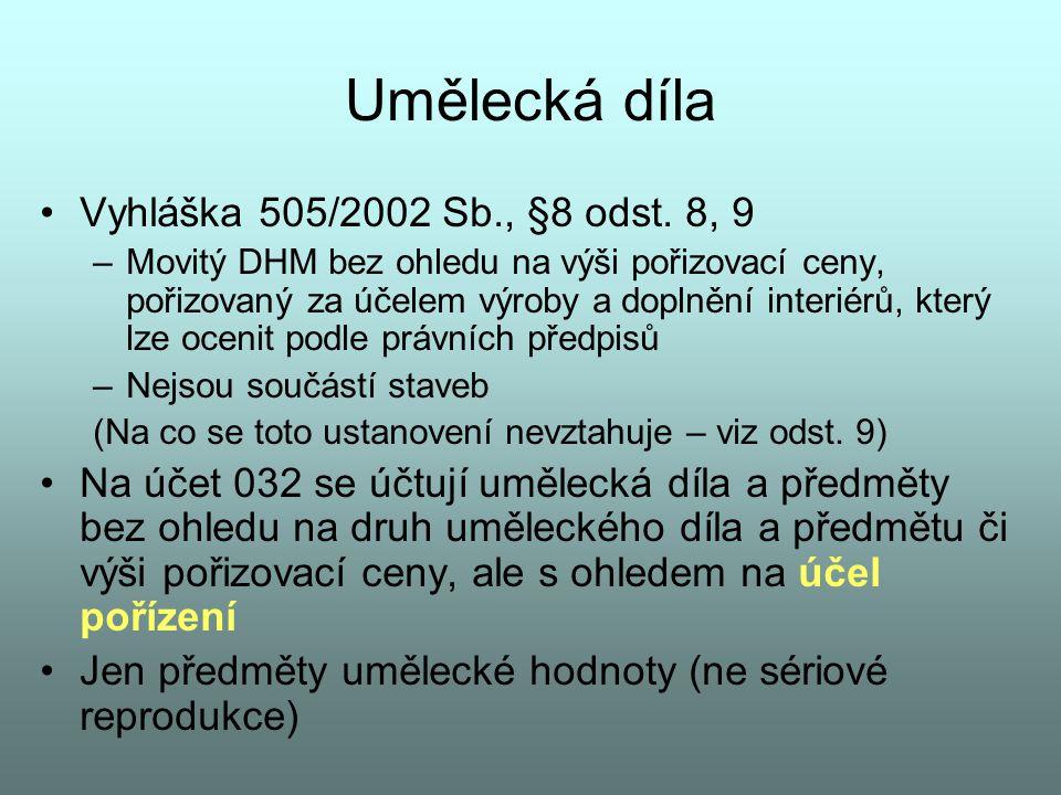 Umělecká díla Vyhláška 505/2002 Sb., §8 odst. 8, 9 –Movitý DHM bez ohledu na výši pořizovací ceny, pořizovaný za účelem výroby a doplnění interiérů, k