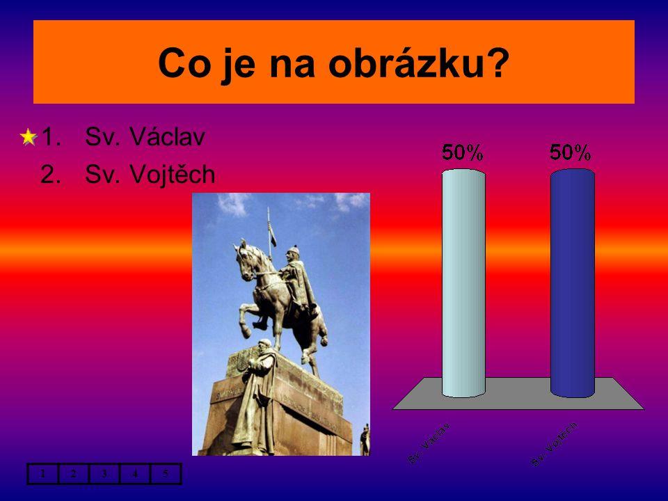 Co je na obrázku 12345 1.Sv. Václav 2.Sv. Vojtěch