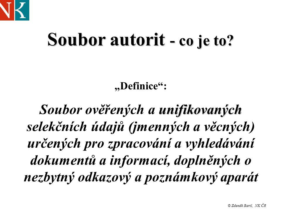 © Zdeněk Bartl, NK ČR Soubor autorit - co je to.