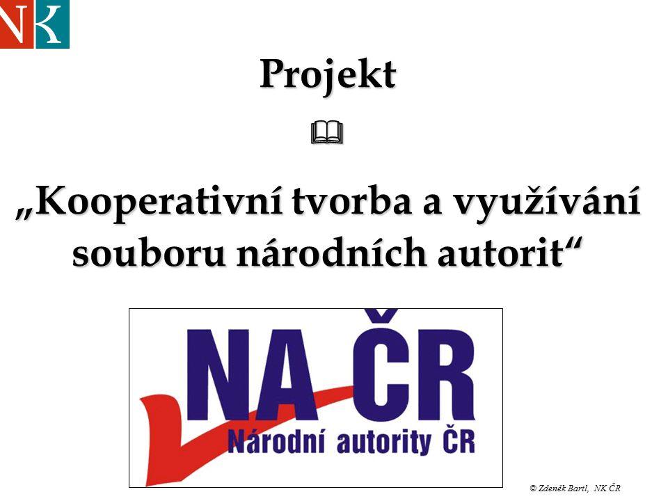 """Projekt """"Kooperativní tvorba a využívání souboru národních autorit © Zdeněk Bartl, NK ČR"""