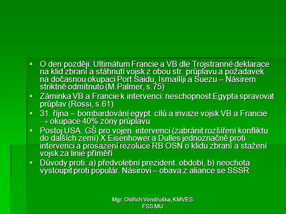 Mgr. Oldřich Vondruška, KMVES FSS MU  O den později: Ultimátum Francie a VB dle Trojstranné deklarace na klid zbraní a stáhnutí vojsk z obou str. prů