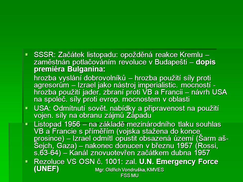 Mgr. Oldřich Vondruška, KMVES FSS MU  SSSR: Začátek listopadu: opožděná reakce Kremlu – zaměstnán potlačováním revoluce v Budapešti – dopis premiéra