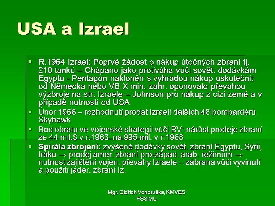 Mgr. Oldřich Vondruška, KMVES FSS MU USA a Izrael  R.1964 Izrael: Poprvé žádost o nákup útočných zbraní tj. 210 tanků – Chápáno jako protiváha vůči s