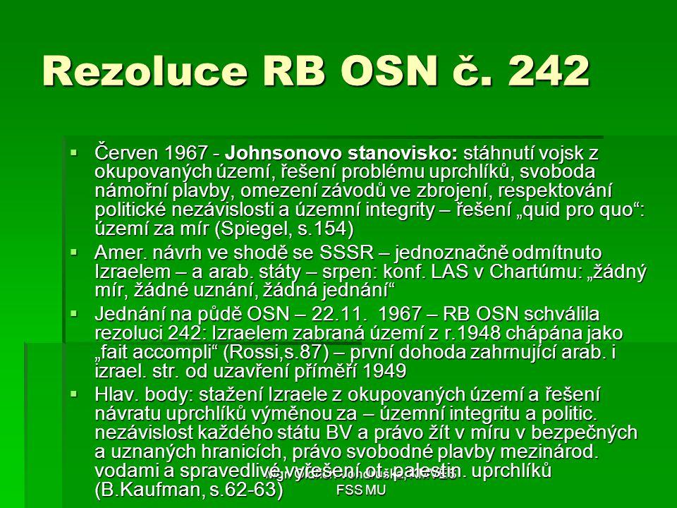 Mgr. Oldřich Vondruška, KMVES FSS MU Rezoluce RB OSN č. 242  Červen 1967 - Johnsonovo stanovisko: stáhnutí vojsk z okupovaných území, řešení problému