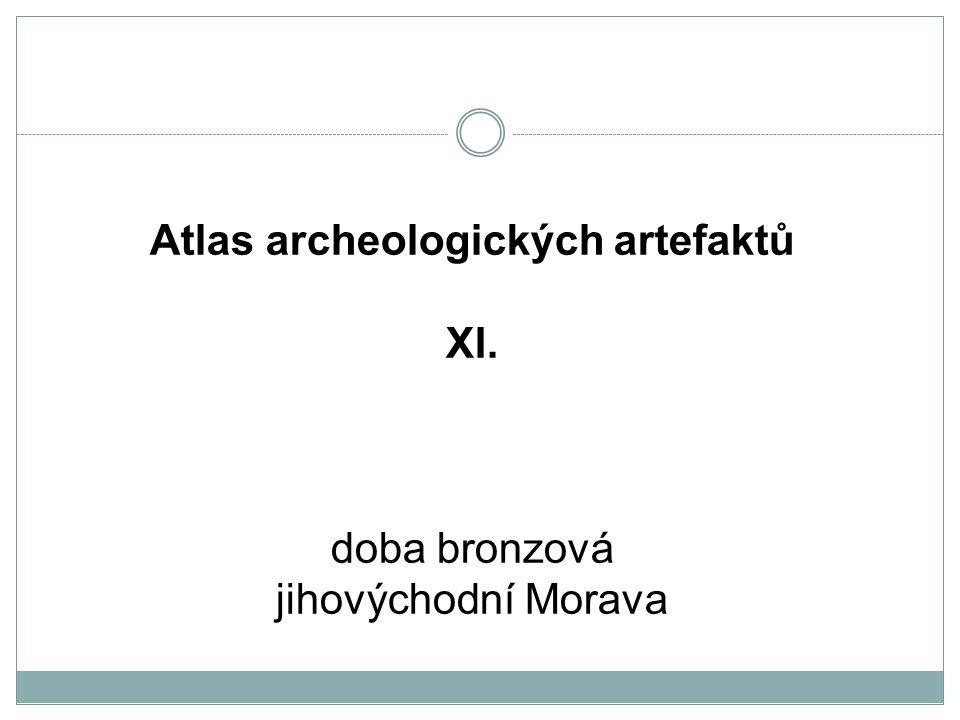 Atlas archeologických artefaktů XI. doba bronzová jihovýchodní Morava