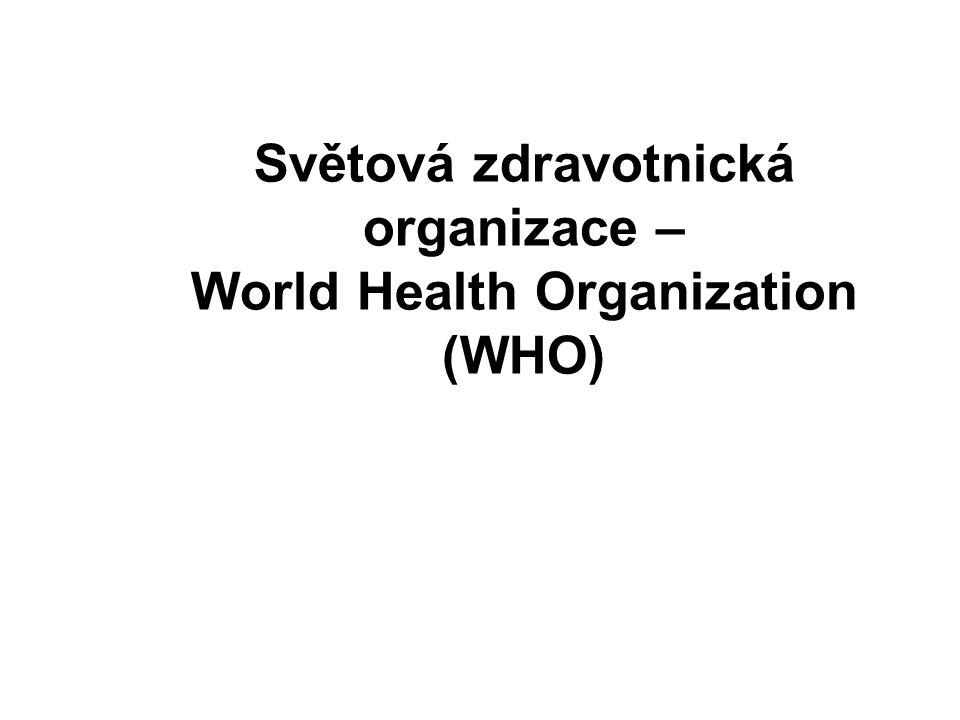 Světová zdravotnická organizace – World Health Organization (WHO)
