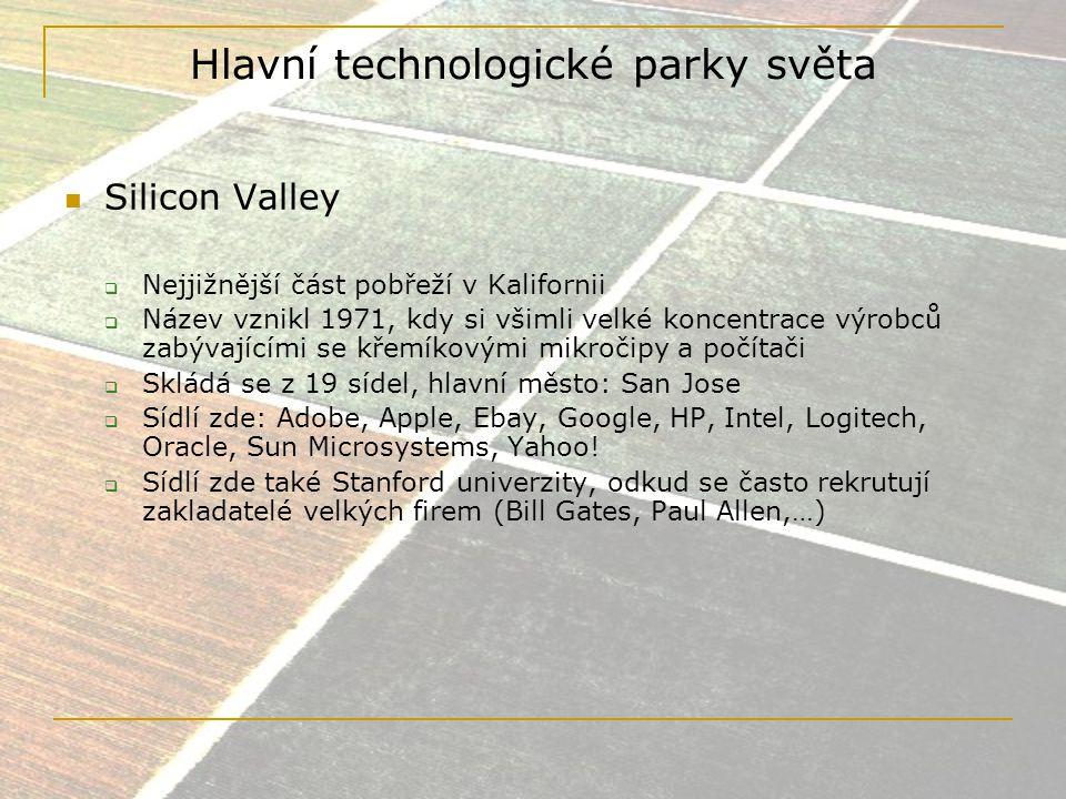 Hlavní technologické parky světa Bangalore  Jižní Indie  International Tech park – rozdělený do 6 částí ( Discoverer, Creator, Innovator, Explorer, Inventor, Navigator)  Pobočky: IBM, Sanyo, Delphi, GM, GE, Sharp Zhongguancun  Peking, Čína  80.