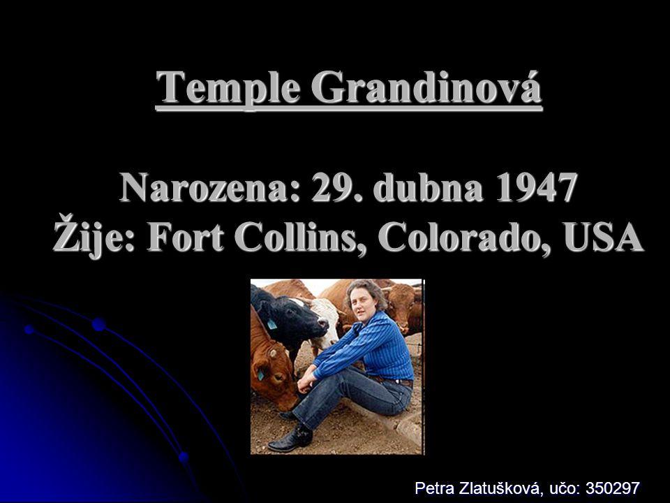 Temple Grandinová Narozena: 29.