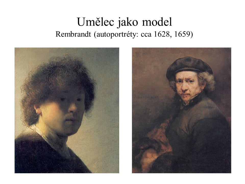 Umělec jako model Rembrandt (autoportréty: cca 1628, 1659)