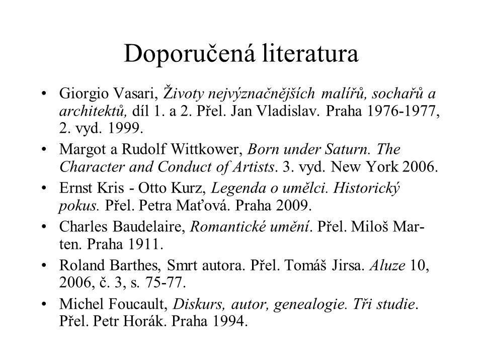 Doporučená literatura Giorgio Vasari, Životy nejvýznačnějších malířů, sochařů a architektů, díl 1. a 2. Přel. Jan Vladislav. Praha 1976-1977, 2. vyd.