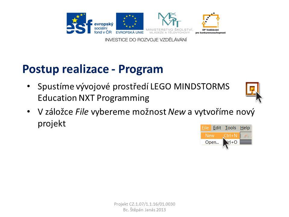 Spustíme vývojové prostředí LEGO MINDSTORMS Education NXT Programming V záložce File vybereme možnost New a vytvoříme nový projekt Projekt CZ.1.07/1.1