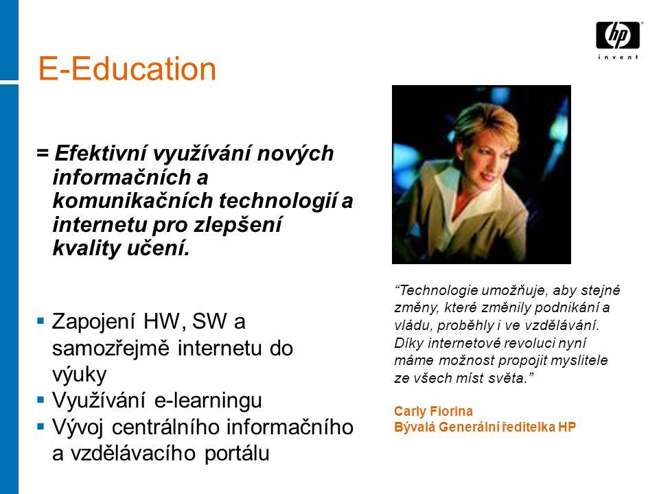 E-Education = Efektivní využívání nových informačních a komunikačních technologií a internetu pro zlepšení kvality učení.