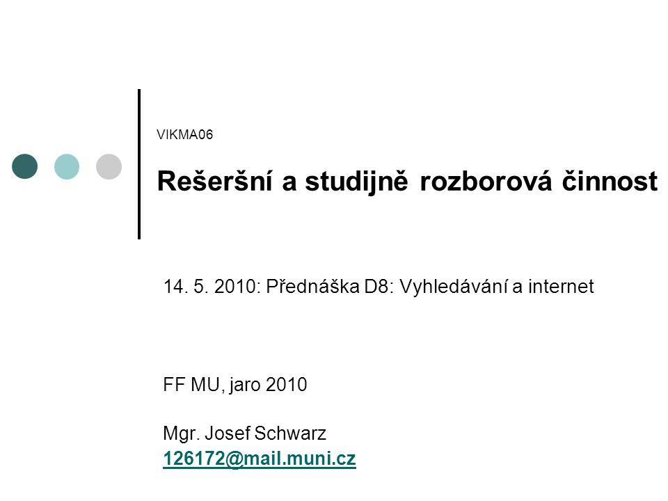 VIKMA06 Rešeršní a studijně rozborová činnost 14.5.