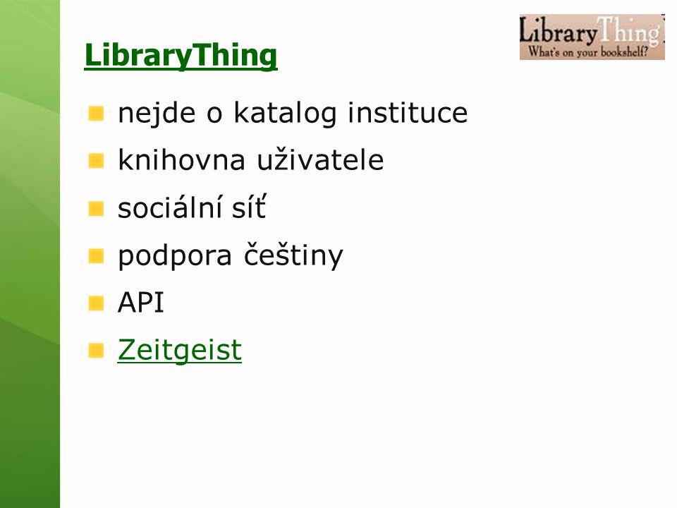 LibraryThing nejde o katalog instituce knihovna uživatele sociální síť podpora češtiny API Zeitgeist