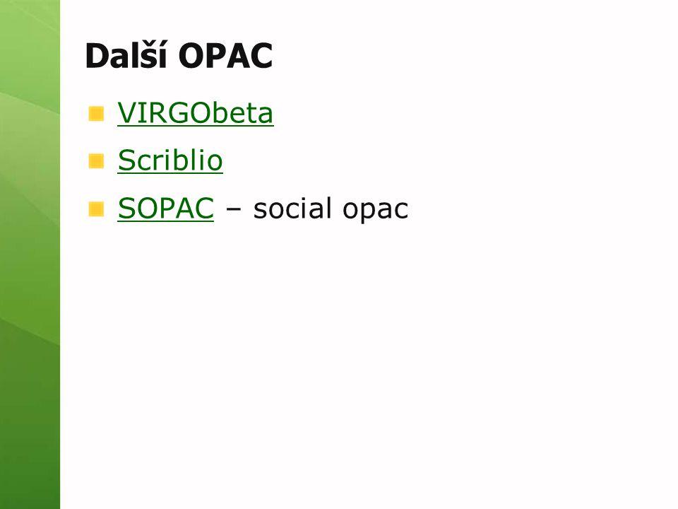 Další OPAC VIRGObeta Scriblio SOPACSOPAC – social opac