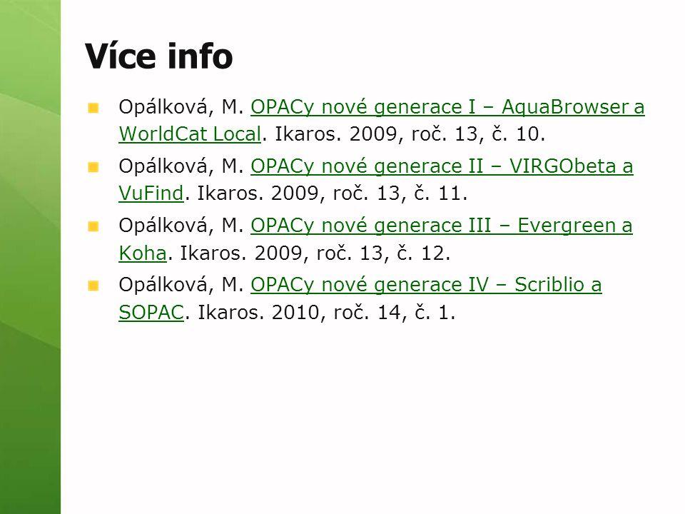 Více info Opálková, M. OPACy nové generace I – AquaBrowser a WorldCat Local. Ikaros. 2009, roč. 13, č. 10.OPACy nové generace I – AquaBrowser a WorldC