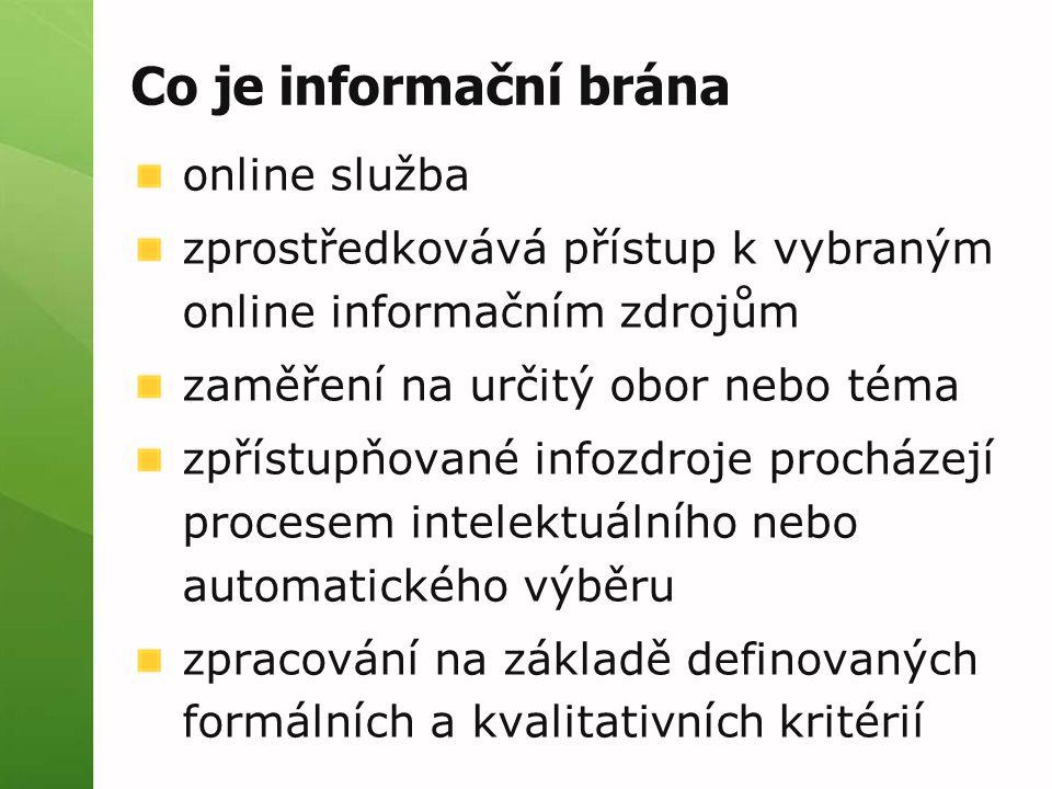 Co je informační brána online služba zprostředkovává přístup k vybraným online informačním zdrojům zaměření na určitý obor nebo téma zpřístupňované in