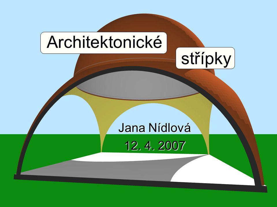 Architektonické Jana Nídlová 12. 4. 2007 střípky