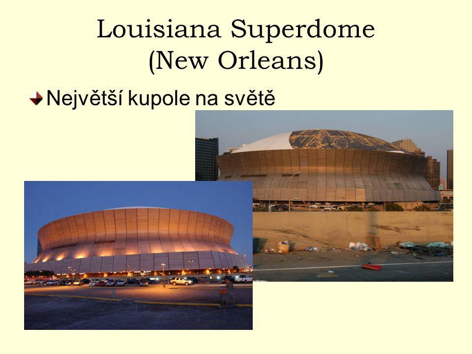 Louisiana Superdome (New Orleans) Největší kupole na světě