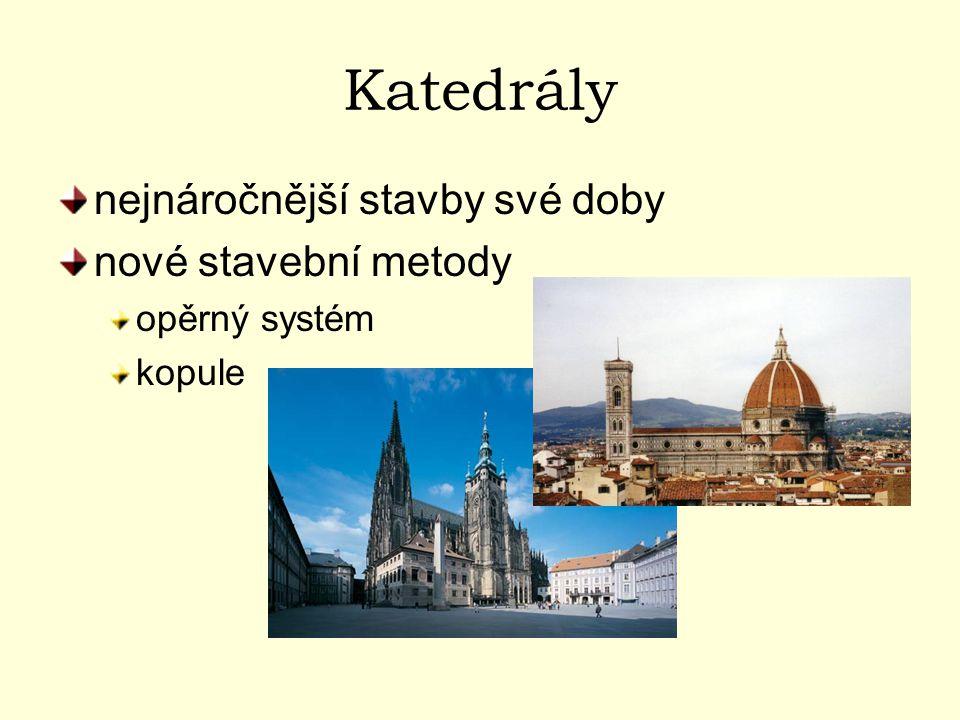 Katedrály nejnáročnější stavby své doby nové stavební metody opěrný systém kopule