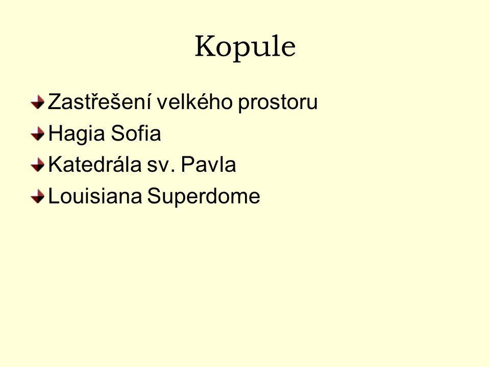 Kopule Zastřešení velkého prostoru Hagia Sofia Katedrála sv. Pavla Louisiana Superdome