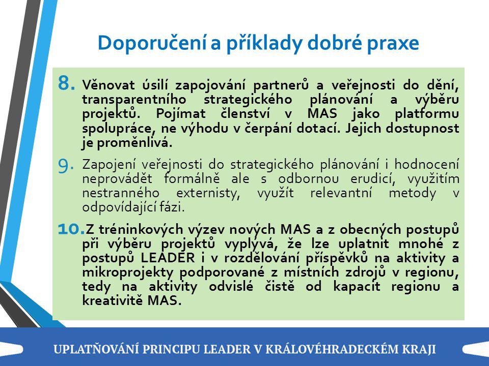 Doporučení a příklady dobré praxe 8. Věnovat úsilí zapojování partnerů a veřejnosti do dění, transparentního strategického plánování a výběru projektů