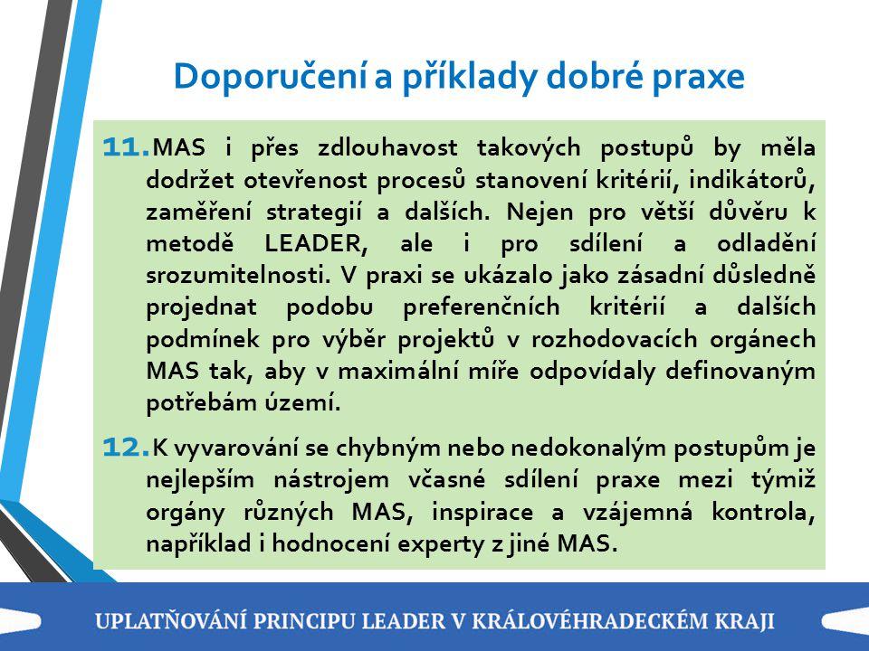 Doporučení a příklady dobré praxe 11. MAS i přes zdlouhavost takových postupů by měla dodržet otevřenost procesů stanovení kritérií, indikátorů, zaměř