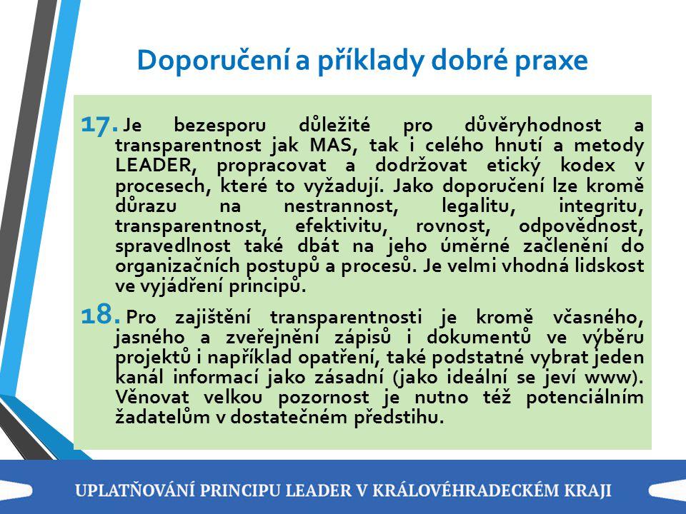 Doporučení a příklady dobré praxe 17. Je bezesporu důležité pro důvěryhodnost a transparentnost jak MAS, tak i celého hnutí a metody LEADER, propracov
