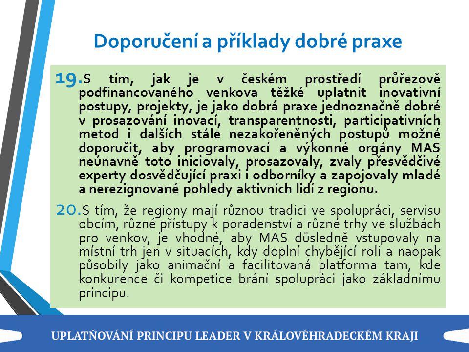 Doporučení a příklady dobré praxe 19. S tím, jak je v českém prostředí průřezově podfinancovaného venkova těžké uplatnit inovativní postupy, projekty,