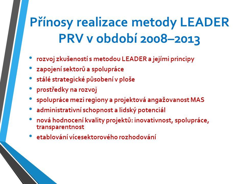Přínosy realizace metody LEADER PRV v období 2008–2013 rozvoj zkušeností s metodou LEADER a jejími principy zapojení sektorů a spolupráce stálé strate