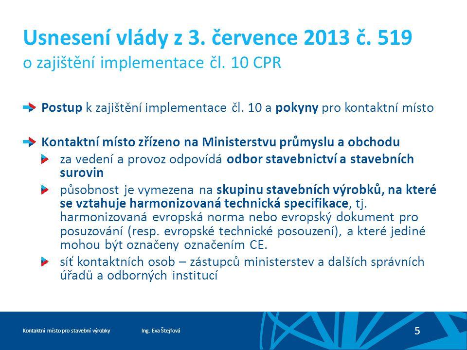 Ing. Eva ŠtejfováKontaktní místo pro stavební výrobky 5 Usnesení vlády z 3.