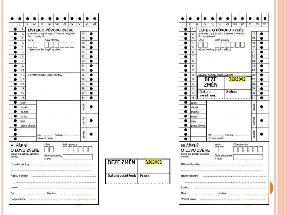 BEZE ZMĚN M62002 Datum vyšetření: Podpis: BEZE ZMĚN M62002 Datum vyšetření: Podpis: