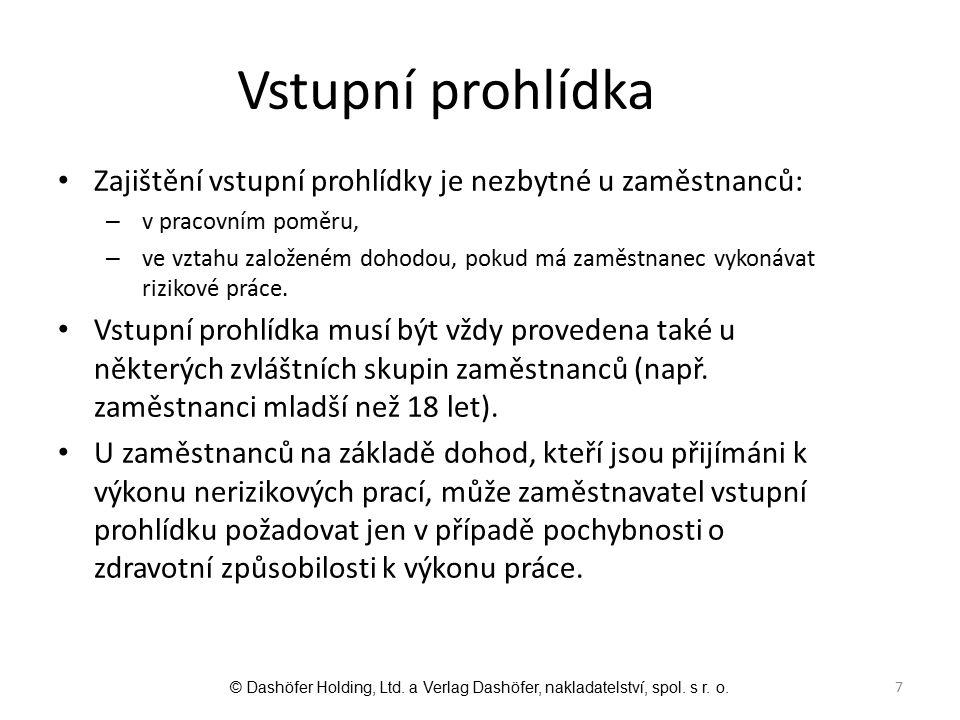 8 Ustanovení § 11 vyhlášky určuje lhůty pro preventivní prohlídky.