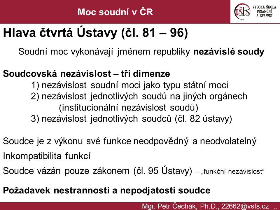 Mgr. Petr Čechák, Ph.D., 22662@vsfs.cz :: Moc soudní v ČR Hlava čtvrtá Ústavy (čl.