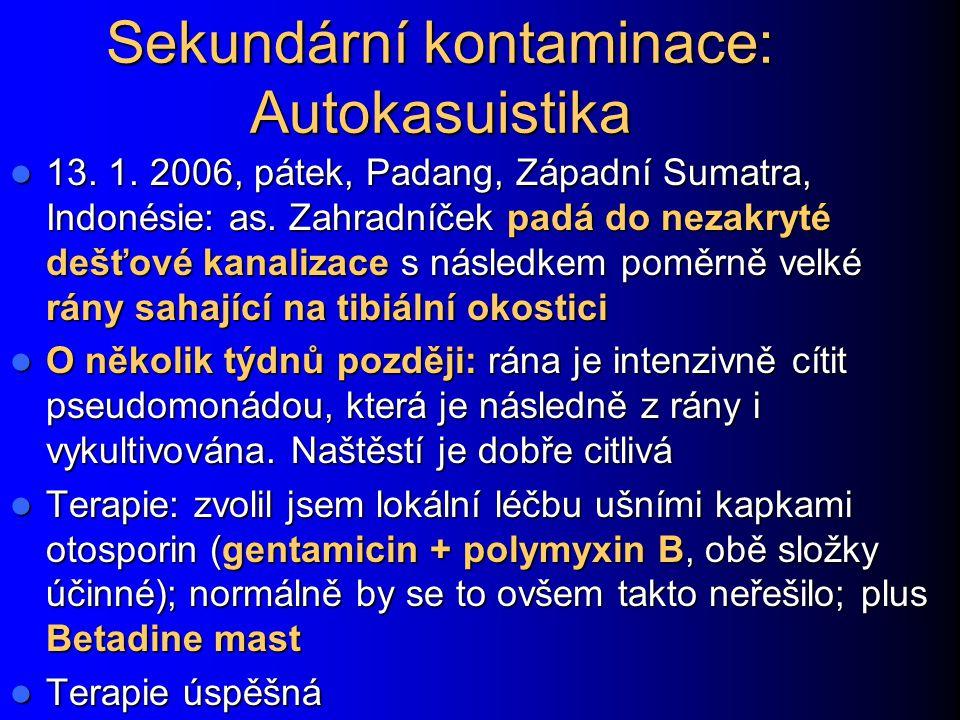 Sekundární kontaminace: Autokasuistika 13. 1. 2006, pátek, Padang, Západní Sumatra, Indonésie: as. Zahradníček padá do nezakryté dešťové kanalizace s