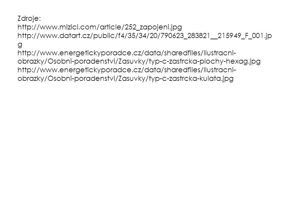 Zdroje: http://www.mizici.com/article/252_zapojeni.jpg http://www.datart.cz/public/f4/35/34/20/790623_283821__215949_F_001.jp g http://www.energeticky