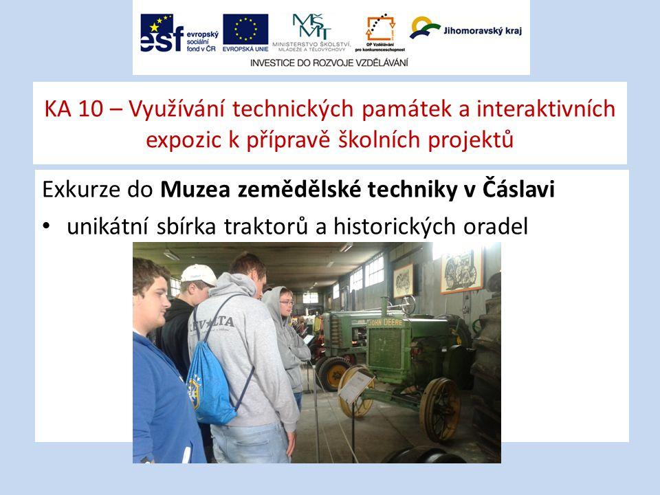 Exkurze do Muzea zemědělské techniky v Čáslavi unikátní sbírka traktorů a historických oradel KA 10 – Využívání technických památek a interaktivních expozic k přípravě školních projektů
